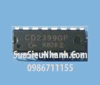 Tên hàng: CD2399 PT2399 Echo Processer IC; Kiểu chân: dán SOP-16; Hãng sx: PTC; Dùng cho: Vật tư ampli