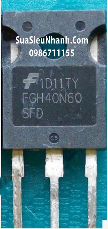 Tên hàng: FGH40N60 FGH40N60SFD 40N60 IGBT 40A 600V TO-247 (TM); Mã: FGH40N60_OLD; Kiểu chân: cắm TO-247; Hãng sx: F; Dùng cho: Vật tư biến tần, vật tư bếp tử, vật tư servo; vật tư máy hàn
