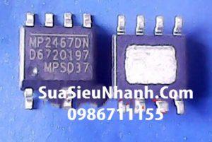 Tên hàng: MP2467DN MP2467 SOP8 IC nguồn Convert DC-DC Single Step Down 6V to 36V;  Mã: MP2467DN;  Kiểu chân: 8 chân dán SOP-8;  Phân nhóm: IC nguồn DC-DC;  Mã kho: MP2467DN_123
